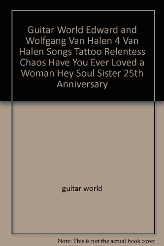 Guitar World Edward and Wolfgang Van Halen 4 Van Halen Songs Tattoo Relentess Chaos Have You Ever Loved a Woman Hey Soul Sister 25th Anniversary (Van Halen Tattoo)