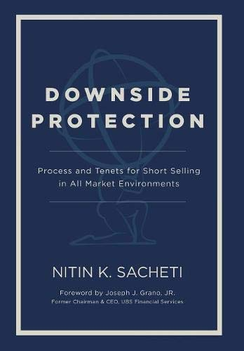 (Downside Protection: Process and Tenets for Short Selling in All Market Environments)