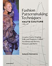 Fashion Patternmaking Techniques Haute Couture - tome 2 (2): Creative Darts, Draping, Frills and Flounces, Collars, Necklines and Sleeves, Trousers and Skirts