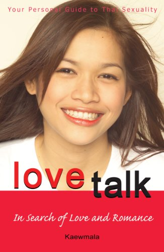 Thai Love Talk : In Search of Love and Romance by [Kaewmala]