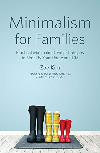 Minimalism for Families: Practical Minimalist Living Strategies to Simplify Your Home and ()