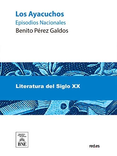 Los Ayacuchos (Spanish Edition)
