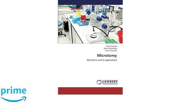 microtomy microtome and its applications tilak chandak minal chaudhary vinita chandak 9783659288562 amazoncom books