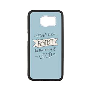 Samsung Galaxy S6 Cell Phone Case Black_quotes perfect enemy of good Enxzx