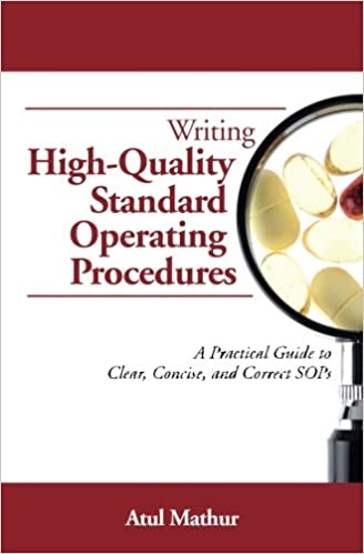 Concise and Correct SOPs Writing High-Quality Standard Operating Procedures A Practical Guide to Clear