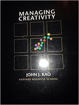 Book Managing Creativity: Text, Cases & Readings by John J. Kao (1991-01-05)
