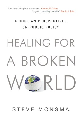 Healing for a broken world christian perspectives on public policy healing for a broken world christian perspectives on public policy by monsma steve fandeluxe Image collections