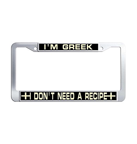 Nuoousol I Don't Need A Recipe I'm Greek! Stainless Steel Car Licence Plate Covers£¬ Waterproof Hippie Auto License Plate Frame for Boy & Girls with Screw Set