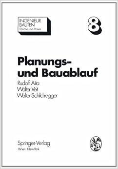 Book Planungs- und Bauablauf: Die Steuerung bauwirtschaftlicher und baubetrieblicher Prozesse (Ingenieurbauten) (German Edition)