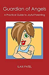 Guardian of Angels: A Practical Guide to Joyful Parenting