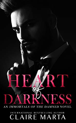 Heart of Darkness (An Immortals of the Damned Novel Book 1) by [Marta, Claire]