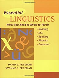 Essential Linguistics:  What You Need to Know to Teach Reading, ESL, Spelling, Phonics, and Grammar