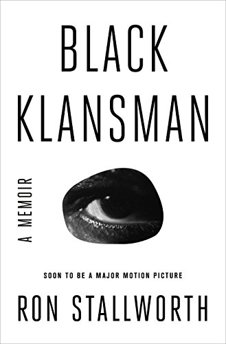 Black Klansman: Race, Hate, and the Undercover Investigation of a Lifetime cover