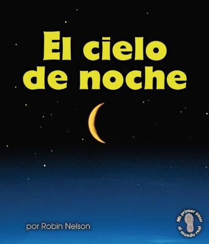 El cielo de noche/ The Night Sky (Mi Primer Paso Al Mundo Real - Descubriendo Los Ciclos De La Naturaleza /First Step No