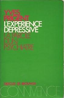 L'expérience depressive : la parole d'un psychiatre par Prigent