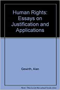 human rights essays on justification and applications 1982 Adamantia pollis reviews alan gewirth's human rights: essays on justification and applications, published by university of chicago press (1982) article available.
