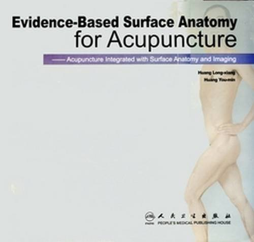 Evidence-based Surface Anatomy for Acupuncture: Huang and Huang ...