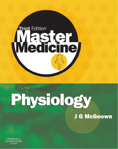 Master Medicine: Physiology: A core text of human physiology with self assessment, 3e