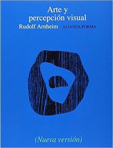 Arte y percepción visual - Rudolf Arnheim
