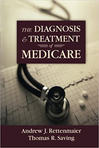 The Diagnosis and Treatment of Medicare (Aei Studies on Medicare Reform)