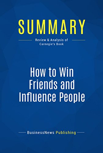 Summary: How to Win Friends and Influence People: Review and Analysis of Carnegie's Book (English Edition)