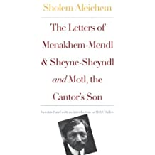 The Letters of Menakhem-Mendl, Sheyne-Sheyndl and Motl. the Cantor's Son