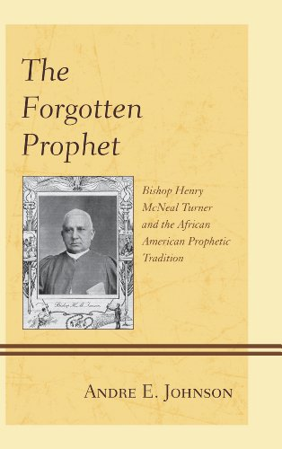 Search : The Forgotten Prophet: Bishop Henry McNeal Turner and the African American Prophetic Tradition