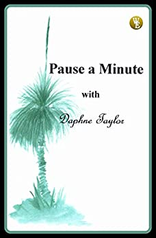 Pause a Minute with Daphne Taylor by [Taylor, Daphne Saxby]