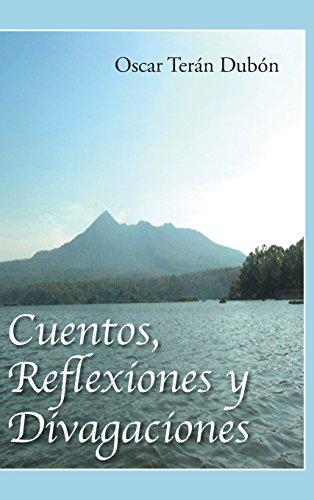 Descargar Libro Cuentos, Reflexiones Y Divagaciones Oscar Teran