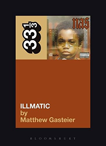 Nas' Illmatic (33 1/3 series)