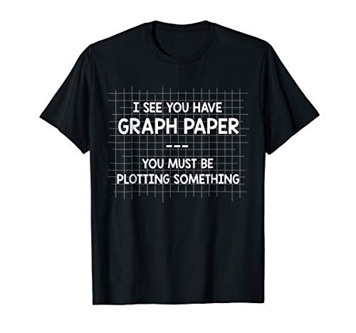 (I See You Have Graph Paper You Must Be Plotting)
