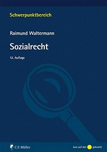 Sozialrecht (Schwerpunktbereich) Taschenbuch – 21. September 2016 Raimund Waltermann C.F. Müller 381144249X Handels- und Wirtschaftsrecht