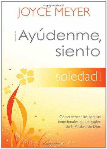 Read Online ¡Ayúdenme, siento soledad!: Cómo vencer las batallas emocionales con el poder de la Palabra de Dios (Ayudenme, Siento) (Spanish Edition) ebook