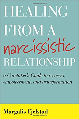 Amazon com: Healing from a Narcissistic Relationship: A Caretaker's