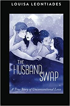 Book The Husband Swap: A True Story of Unconventional Love by Louisa Leontiades (2015-05-01)