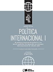 Política internacional: Tomo I - 1ª edição de 2016: A política externa brasileira e os novos padrões de Inserção no Sistema I