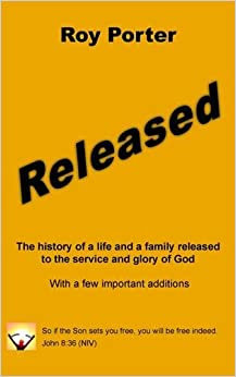 Released: the History of a Life and a Family Released to the Service and Glory of God