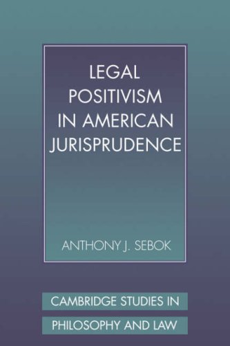 Legal Positivism in American Jurisprudence (Cambridge Studies in Philosophy and Law)