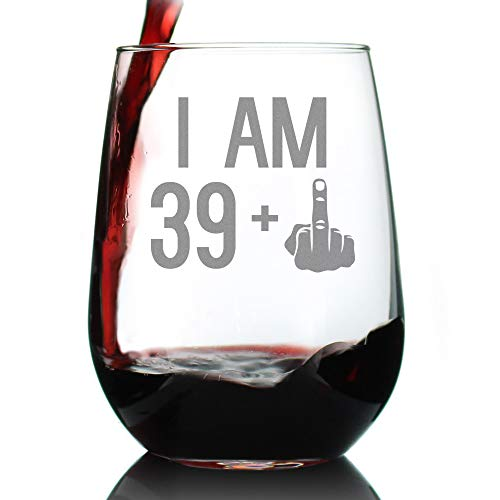 39 + 1 Middle Finger - 40th Birthday Stemless Wine Glass for Women & Men - Cute Funny Wine Gift Idea - Unique Personalized Bday Glasses for Best Friend Turning 40 - Drinking Party Decoration -