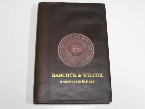 Babcock and Wilcox, a Corporate History