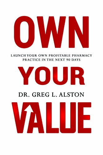 Own Your Value: Launch Your Own Profitable Pharmacy Practice in the Next 90 Days