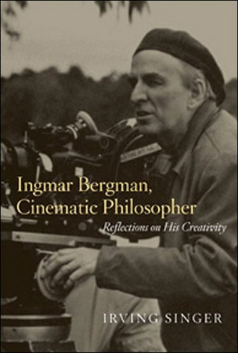 Ingmar Bergman, Cinematic Philosopher: Reflections on His Creativity (The Irving Singer Library) pdf