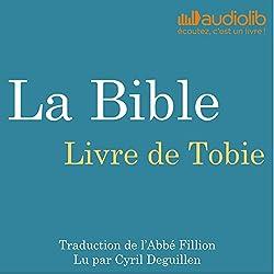 La Bible : Livre de Tobie