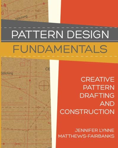 (Pattern Design: Fundamentals: Construction and Pattern Making for Fashion Design (Volume)