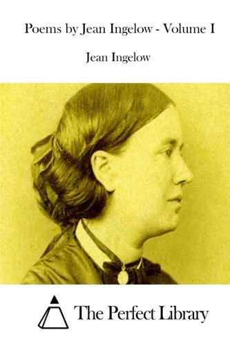 Download Poems by Jean Ingelow - Volume I (Perfect Library) PDF