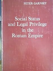 Social Status and Legal Privilege in the Roman Empire