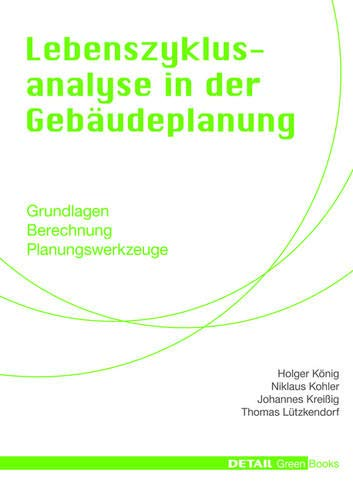Lebenszyklusanalyse in der Gebäudeplanung (Detail Green Books) (German Edition)