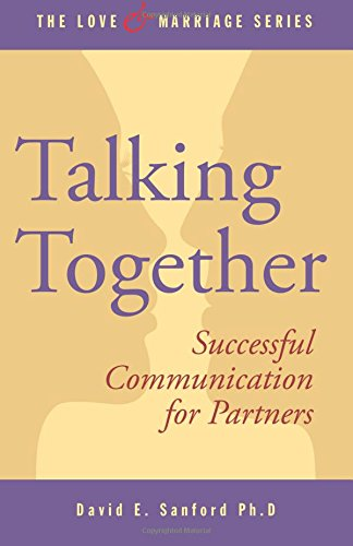 Talking Together: Successful Communication for Partners (The Love and Marriage Series) (Volume 3) PDF Text fb2 ebook