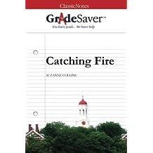 GradeSaver (TM) ClassicNotes: Catching Fire