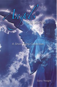9781596330115 - Yeagle, Gary: Angel's Footprints a Short Story Collection - Book